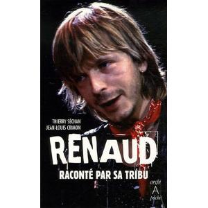 Renaud raconté par sa tribu