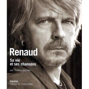 Renaud sa vie et ses chansons