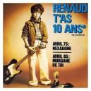 Renaud t'as 10 ans de chanson